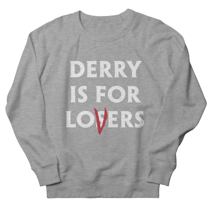 Derry Is for Losers Women's Sweatshirt by Cold Lantern Collection