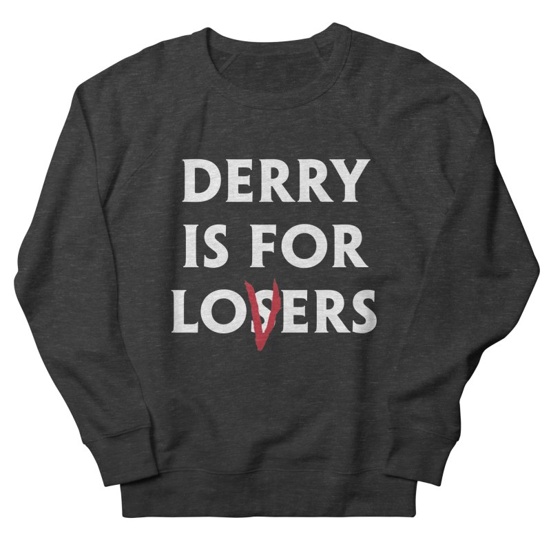 Derry Is for Losers Men's Sweatshirt by Cold Lantern Collection