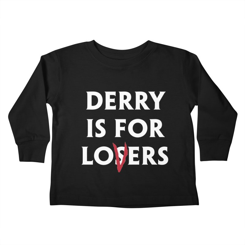 Derry Is for Losers Kids Toddler Longsleeve T-Shirt by Cold Lantern Collection