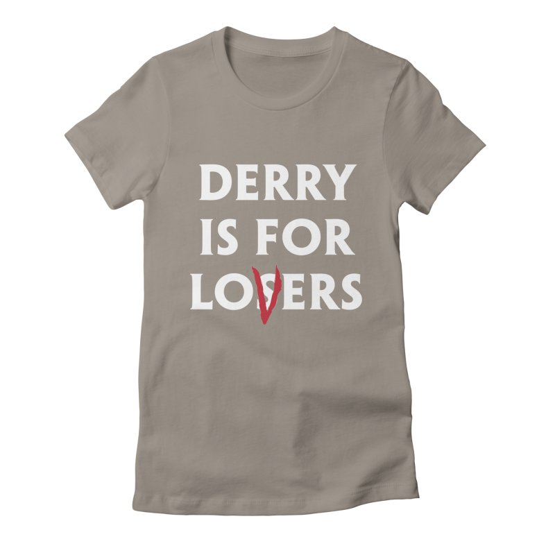 Derry Is for Losers Women's Fitted T-Shirt by Cold Lantern Collection