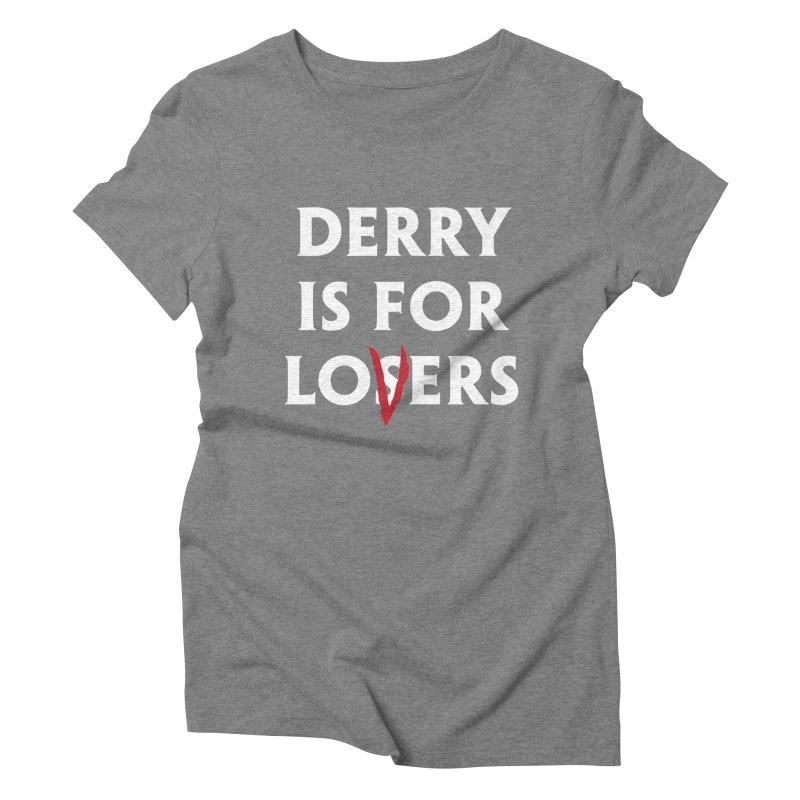 Derry Is for Losers Women's Triblend T-Shirt by Cold Lantern Collection