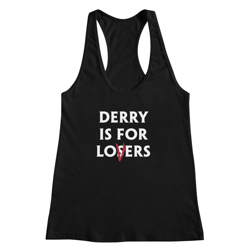 Derry Is for Losers Women's Racerback Tank by Cold Lantern Collection