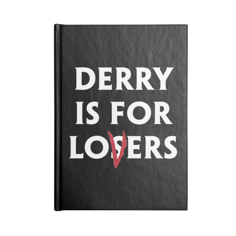 Derry Is for Losers Accessories Notebook by Cold Lantern Collection
