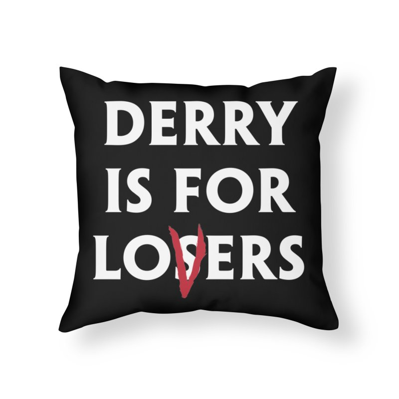 Derry Is for Losers Home Throw Pillow by Cold Lantern Collection