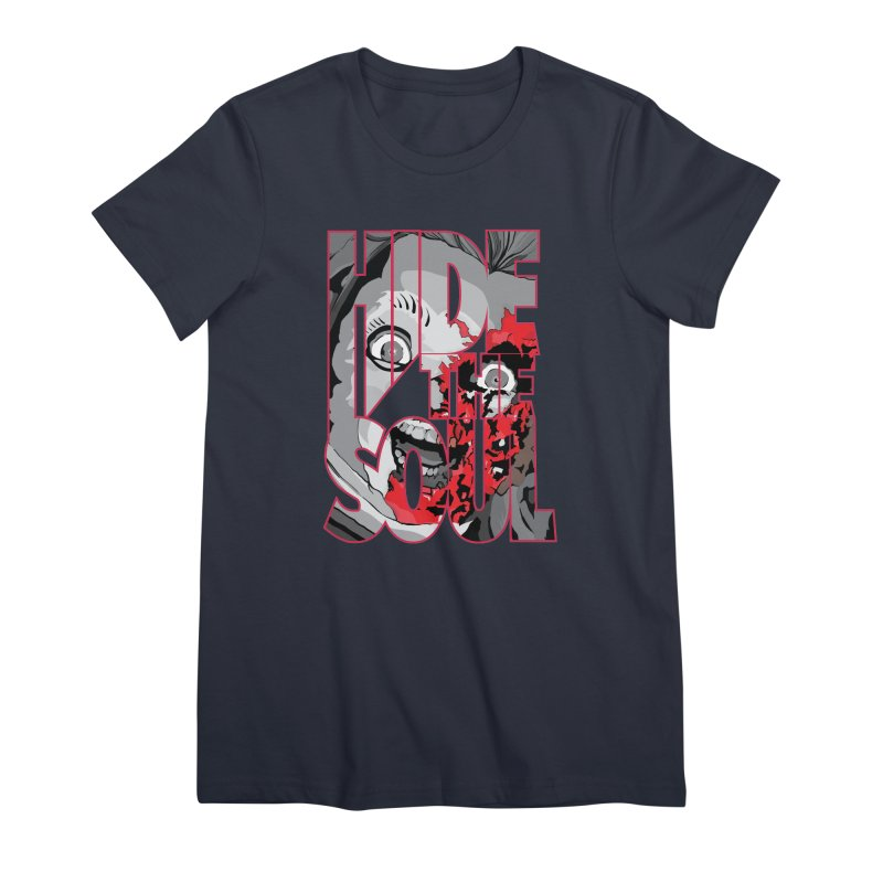 Hide The Soul Women's Premium T-Shirt by Cold Lantern Collection