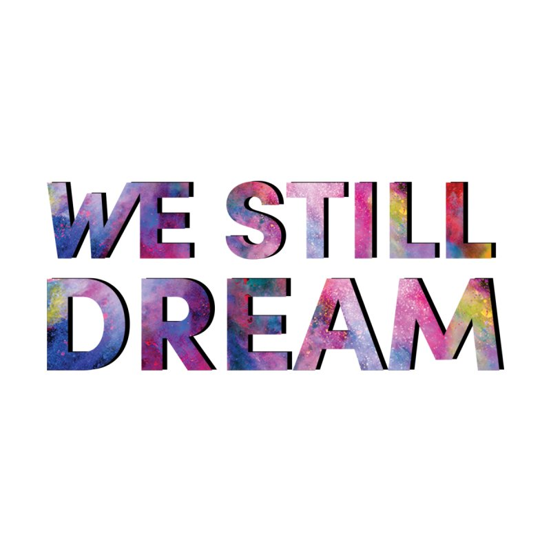 We Still Dream Men's T-Shirt by collaboraction's Artist Shop