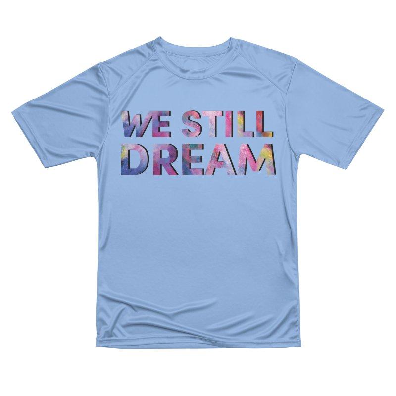 We Still Dream Men's T-Shirt by collaboraction's Artist Shop