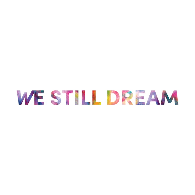 We Still Dream - one line Women's Tank by collaboraction's Artist Shop