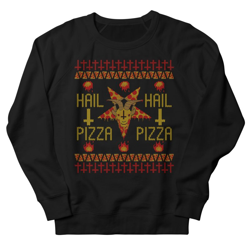 HAIL PIZZA: HOLADAz Women's Sweatshirt by Robotboot Artist Shop