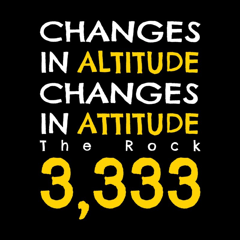 The Rock - Changes in Altitude Changes in Attitude by Collin's Shop