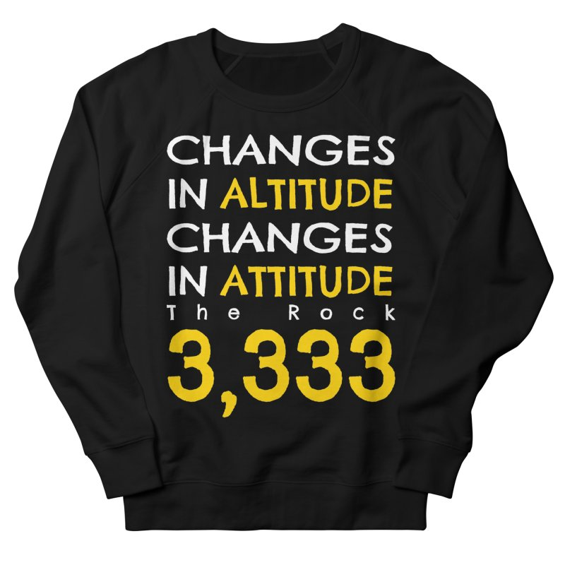 The Rock - Changes in Altitude Changes in Attitude Men's French Terry Sweatshirt by Collin's Shop