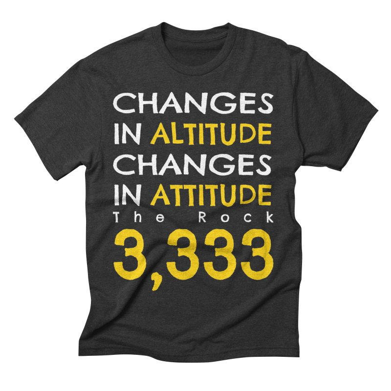 The Rock - Changes in Altitude Changes in Attitude Men's Triblend T-Shirt by Collin's Shop