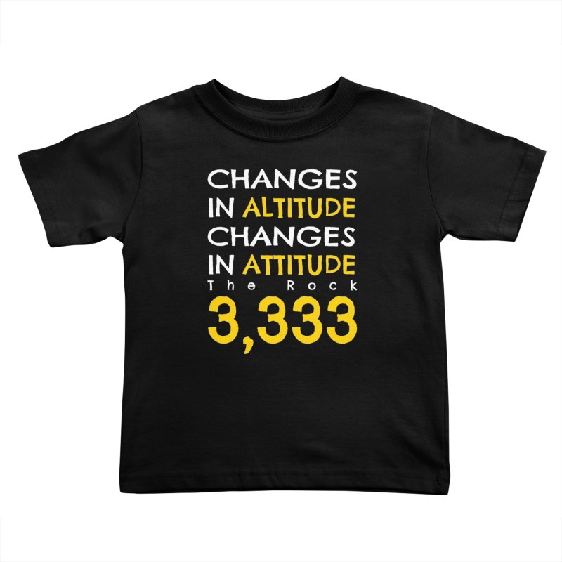 The Rock - Changes in Altitude Changes in Attitude Kids Toddler T-Shirt by Collin's Shop