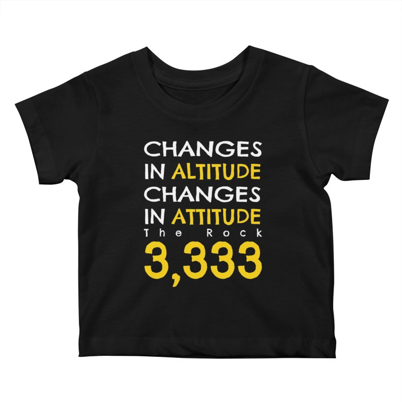 The Rock - Changes in Altitude Changes in Attitude Kids Baby T-Shirt by Collin's Shop