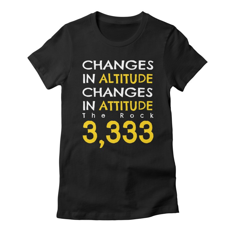 The Rock - Changes in Altitude Changes in Attitude Women's T-Shirt by Collin's Shop