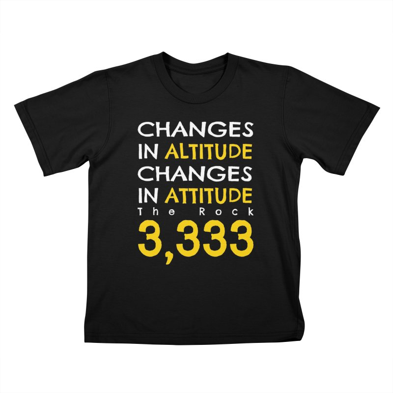 The Rock - Changes in Altitude Changes in Attitude Kids T-Shirt by Collin's Shop