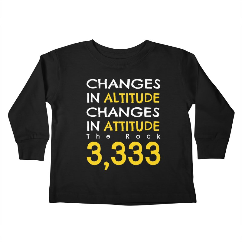 The Rock - Changes in Altitude Changes in Attitude Kids Toddler Longsleeve T-Shirt by Collin's Shop