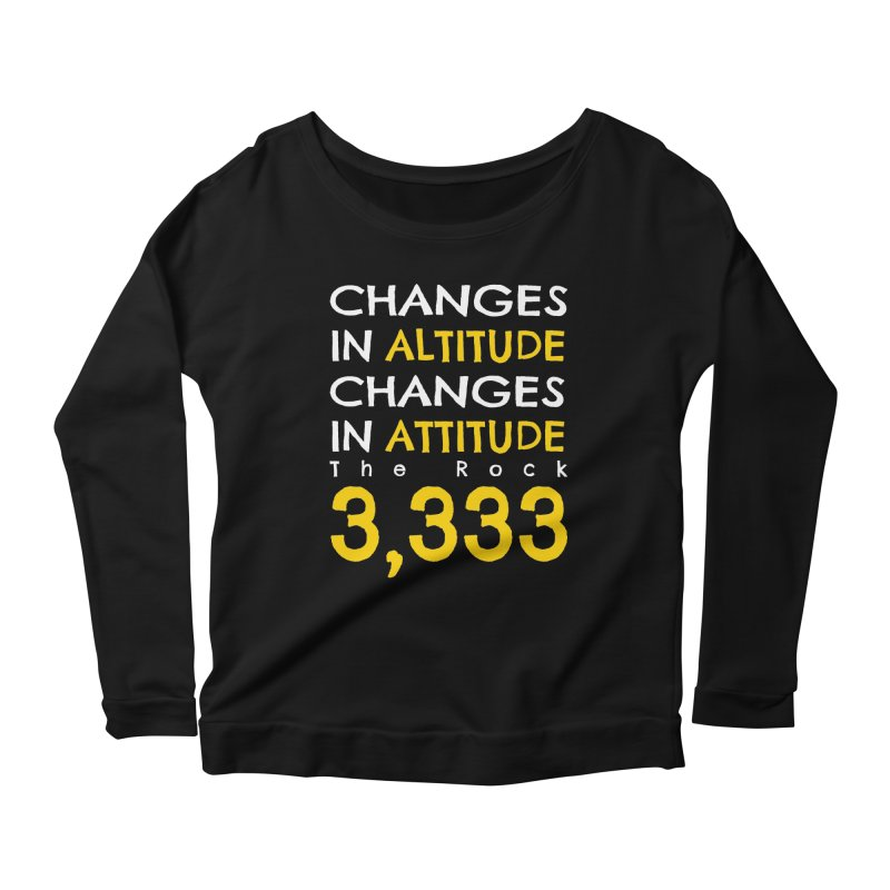 The Rock - Changes in Altitude Changes in Attitude Women's Scoop Neck Longsleeve T-Shirt by Collin's Shop