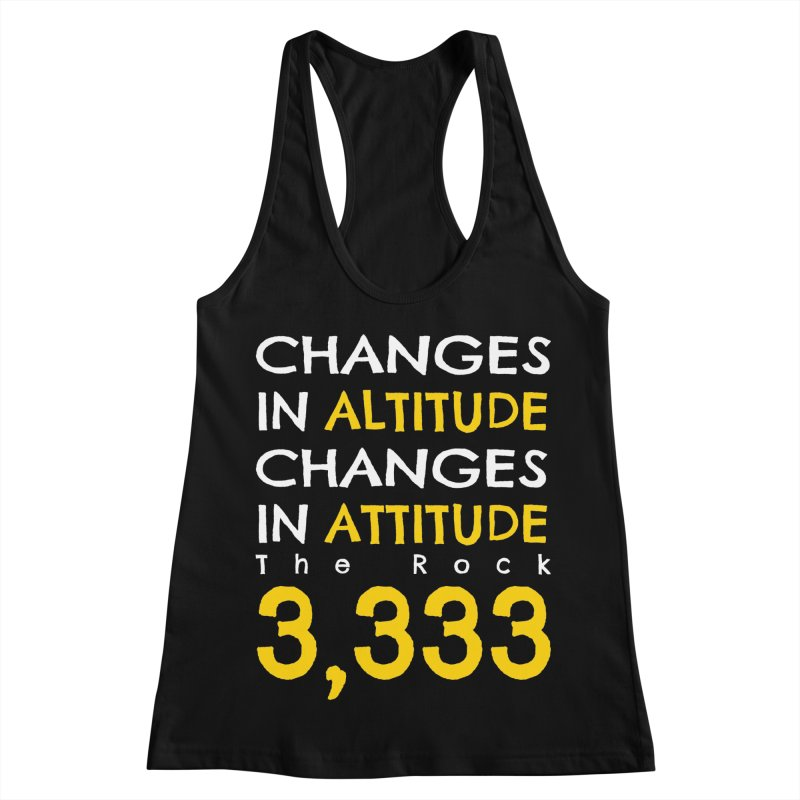 The Rock - Changes in Altitude Changes in Attitude Women's Racerback Tank by Collin's Shop