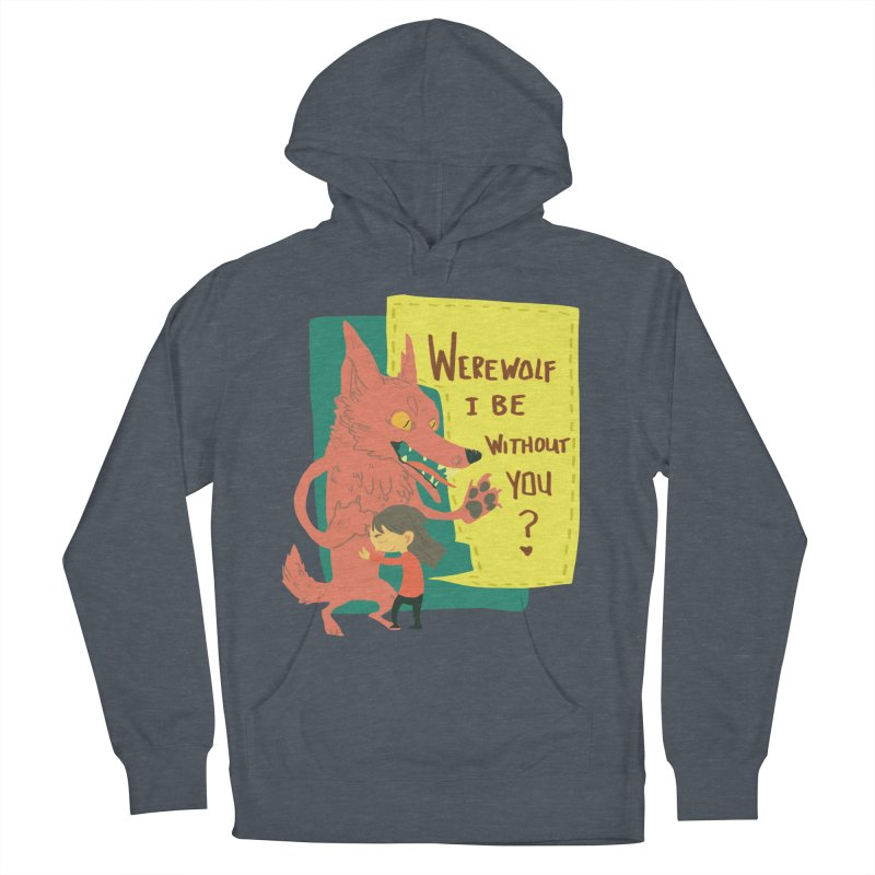 Werewolf I Be Without You Women's Pullover Hoody by coloradventure's Artist Shop