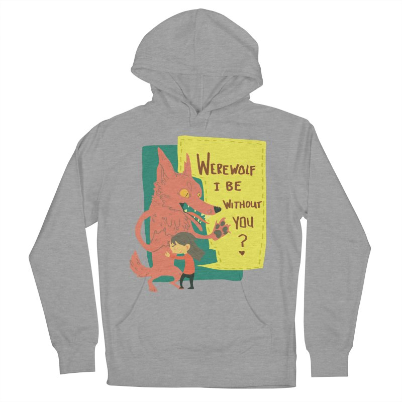 Werewolf I Be Without You Men's French Terry Pullover Hoody by coloradventure's Artist Shop