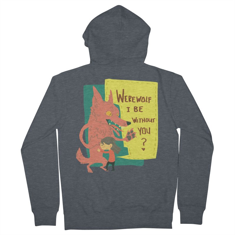 Werewolf I Be Without You Men's French Terry Zip-Up Hoody by coloradventure's Artist Shop