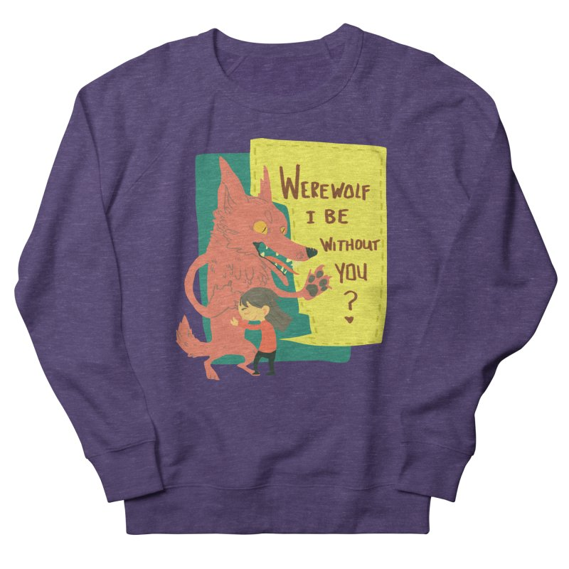 Werewolf I Be Without You Men's French Terry Sweatshirt by coloradventure's Artist Shop