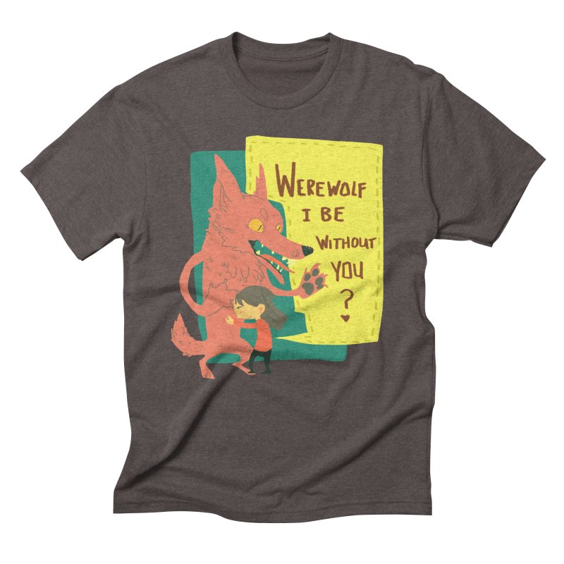 Werewolf I Be Without You Men's Triblend T-Shirt by coloradventure's Artist Shop
