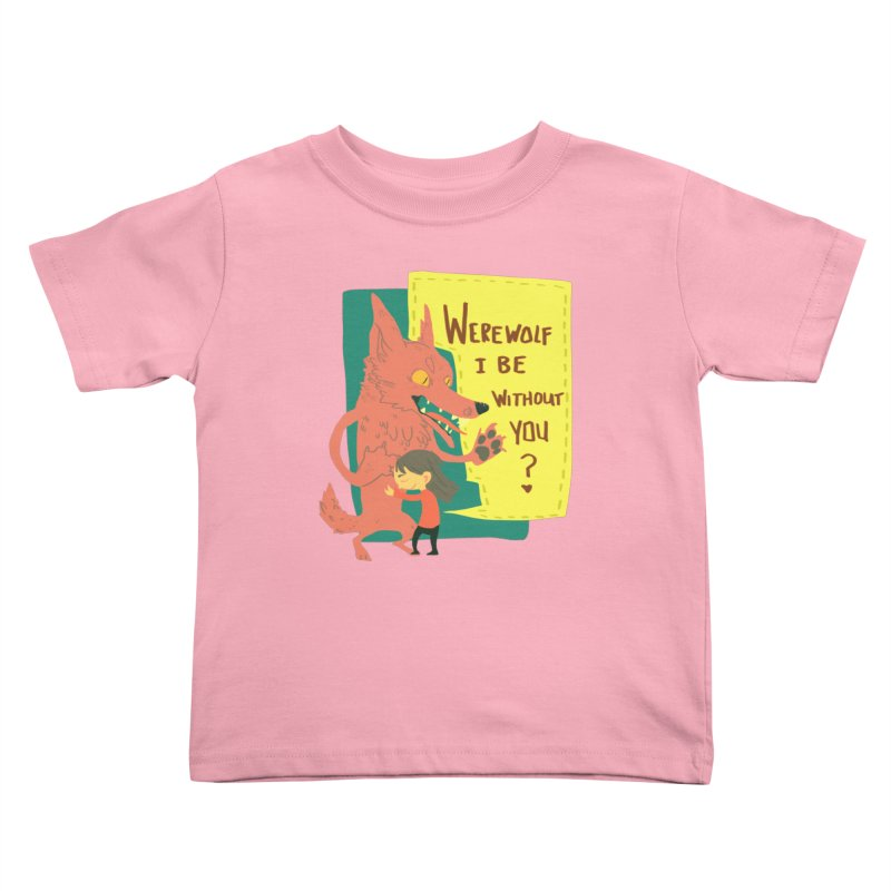 Werewolf I Be Without You Kids Toddler T-Shirt by coloradventure's Artist Shop