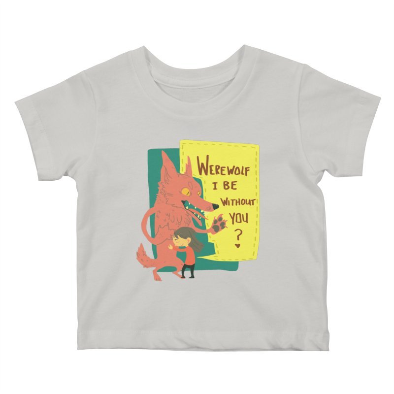 Werewolf I Be Without You Kids Baby T-Shirt by coloradventure's Artist Shop