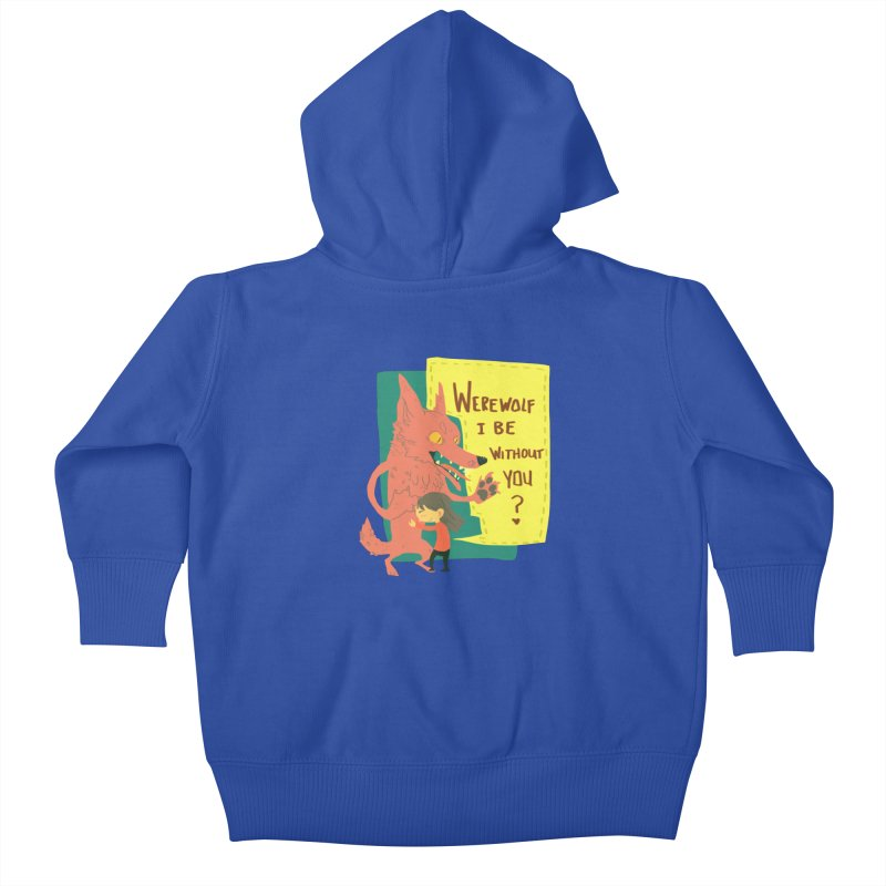 Werewolf I Be Without You Kids Baby Zip-Up Hoody by coloradventure's Artist Shop
