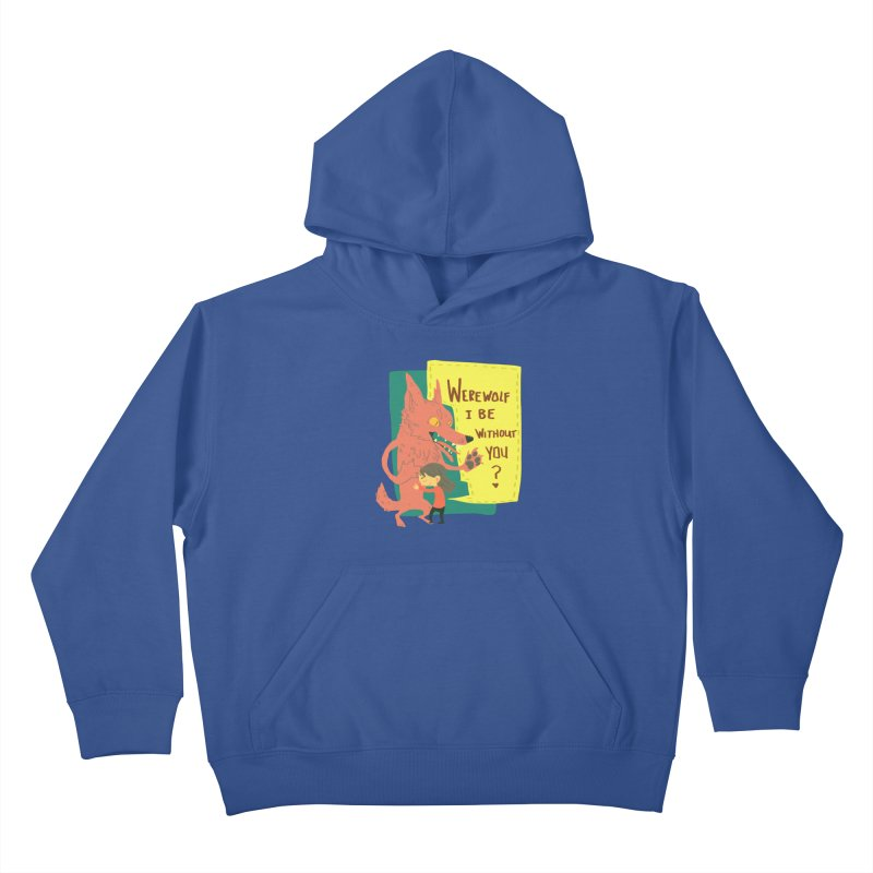 Werewolf I Be Without You Kids Pullover Hoody by coloradventure's Artist Shop