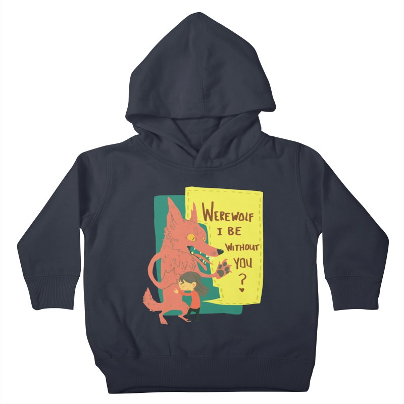 Werewolf I Be Without You Kids Toddler Pullover Hoody by coloradventure's Artist Shop