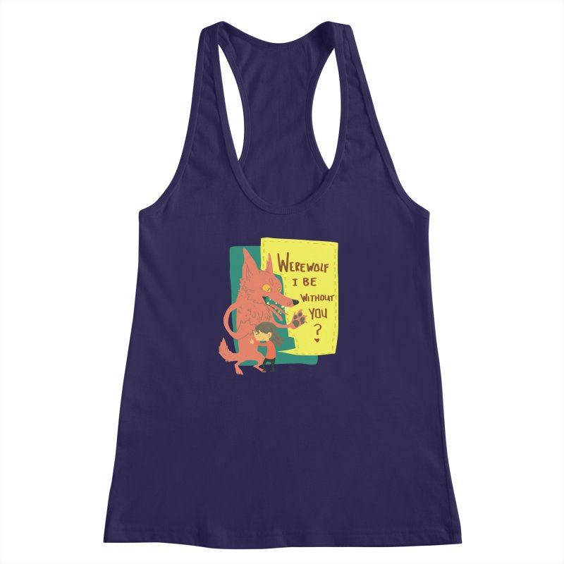 Werewolf I Be Without You Women's Racerback Tank by coloradventure's Artist Shop