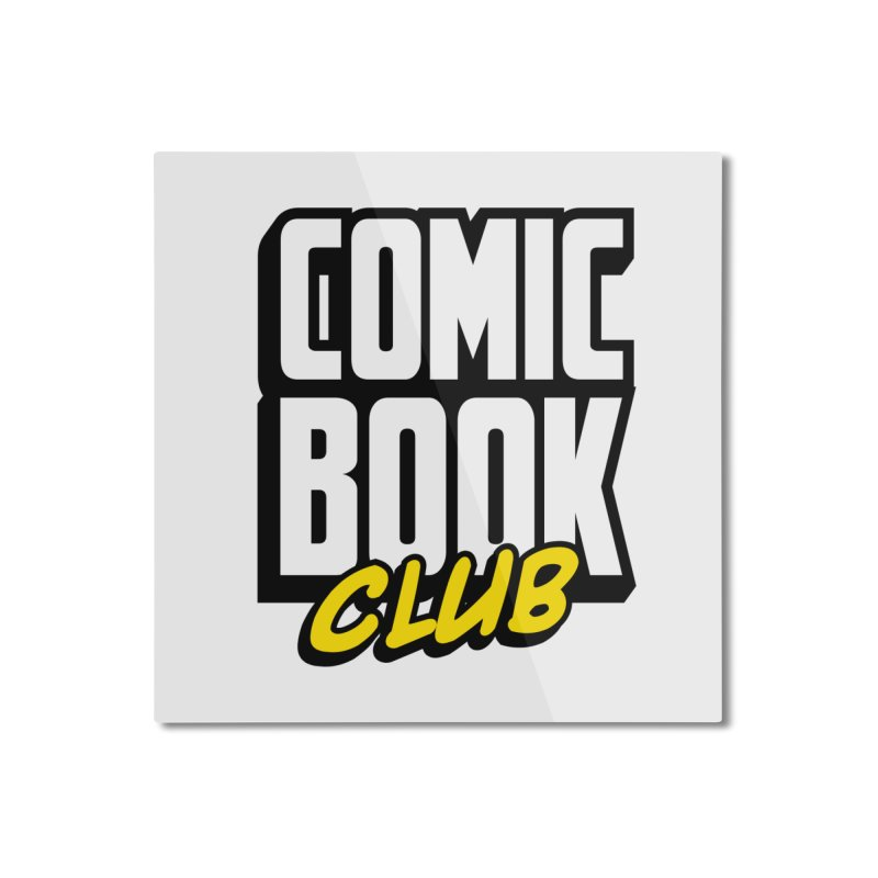 Comic Book Club Home Mounted Aluminum Print by Comic Book Club Official Shop