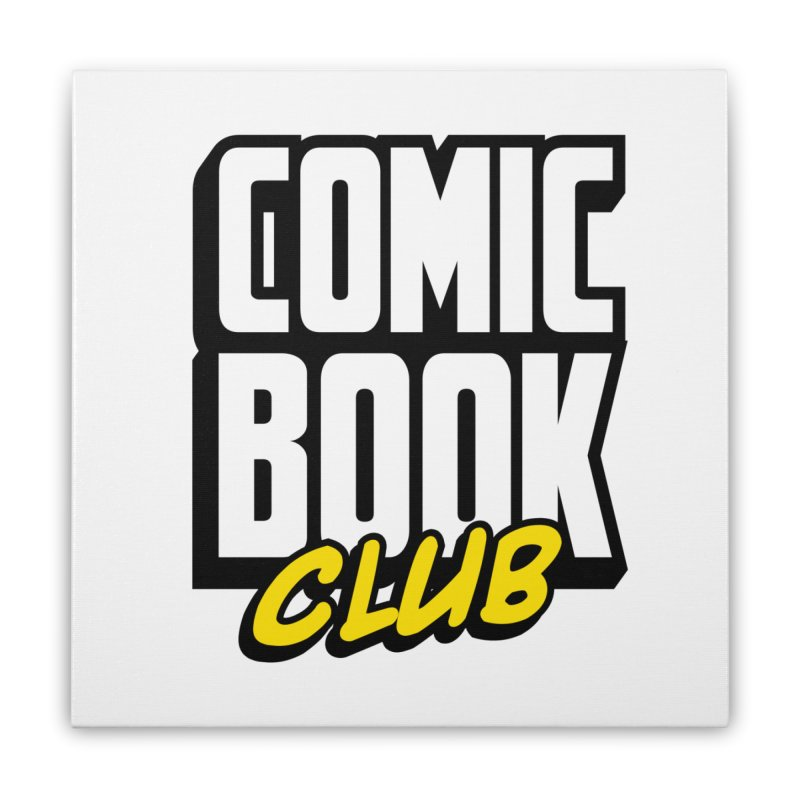 Comic Book Club Home Stretched Canvas by Comic Book Club Official Shop