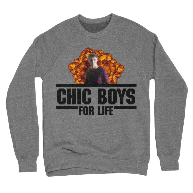 Chic Boys For Life Women's Sponge Fleece Sweatshirt by Comic Book Club Official Shop