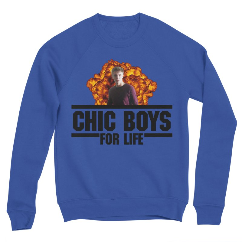 Chic Boys For Life Men's Sweatshirt by Comic Book Club Official Shop