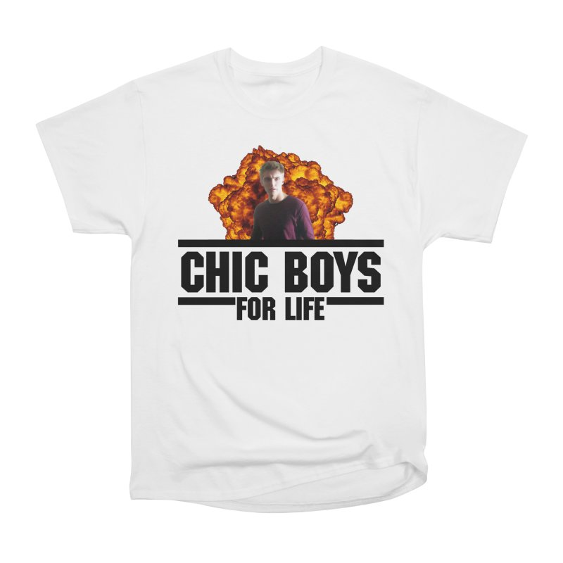 Chic Boys For Life Women's Heavyweight Unisex T-Shirt by Comic Book Club Official Shop