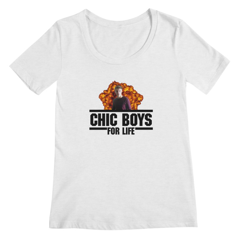Chic Boys For Life Women's Scoop Neck by Comic Book Club Official Shop