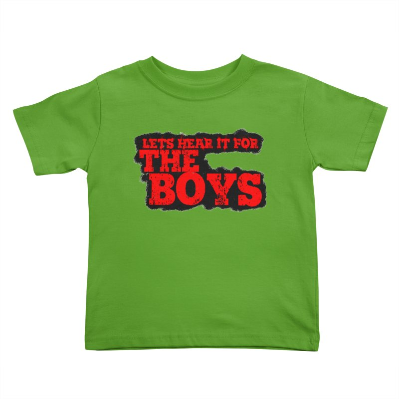 Let's Hear It For The Boys Kids Toddler T-Shirt by Comic Book Club Official Shop