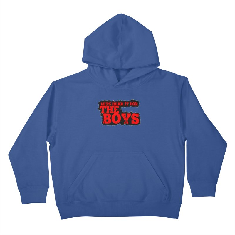 Let's Hear It For The Boys Kids Pullover Hoody by Comic Book Club Official Shop
