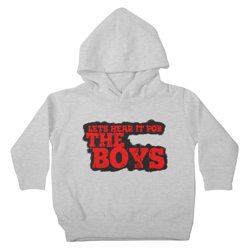 Let's Hear It For The Boys Kids Toddler Pullover Hoody by Comic Book Club Official Shop