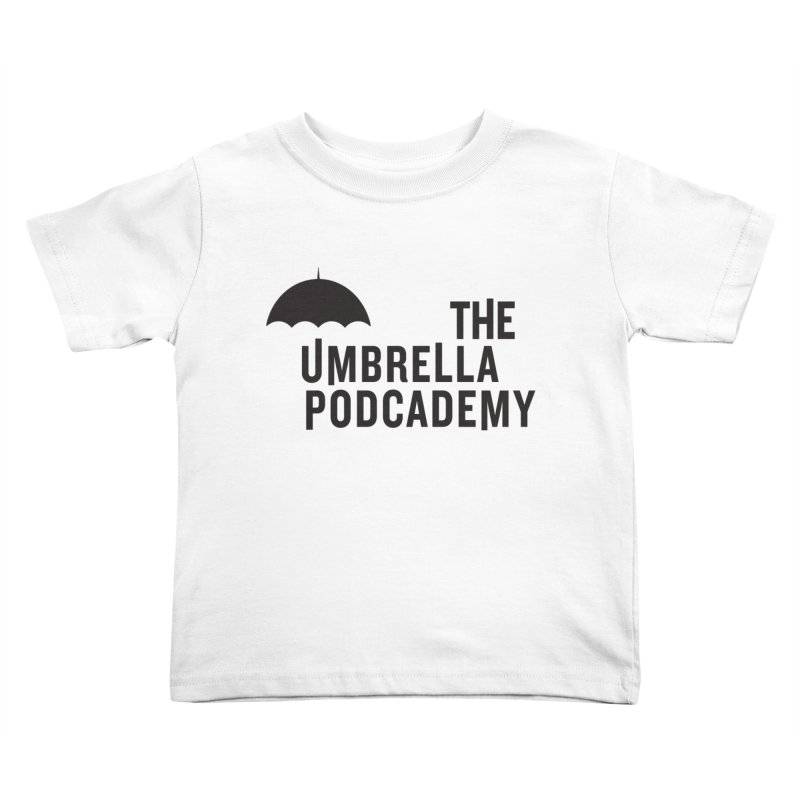 The Umbrella Podcademy Kids Toddler T-Shirt by Comic Book Club Official Shop