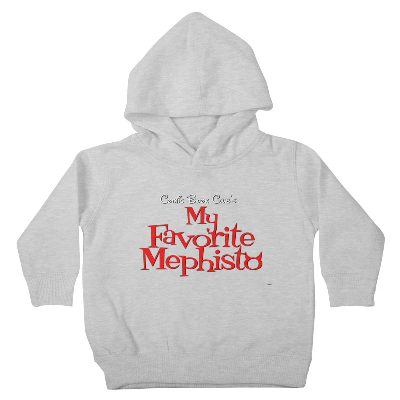 My Favorite Mephisto Kids Toddler Pullover Hoody by Comic Book Club Official Shop