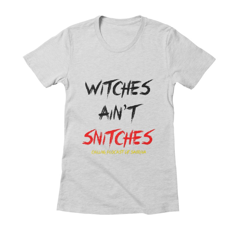 Witches Ain't Snitches Women's Fitted T-Shirt by Comic Book Club Official Shop