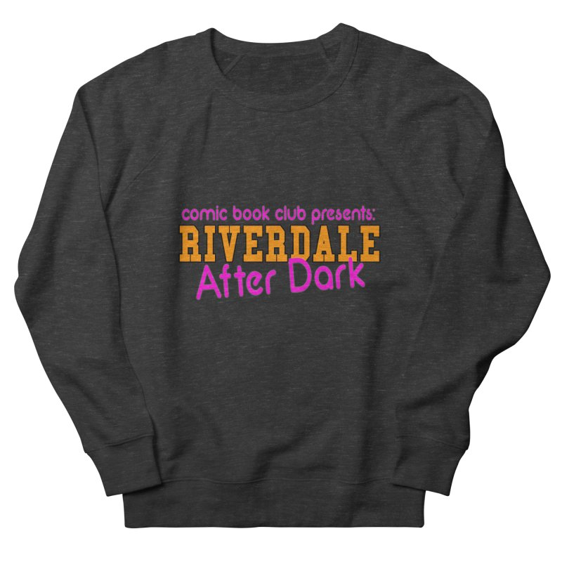 Riverdale After Dark Men's French Terry Sweatshirt by Comic Book Club Official Shop
