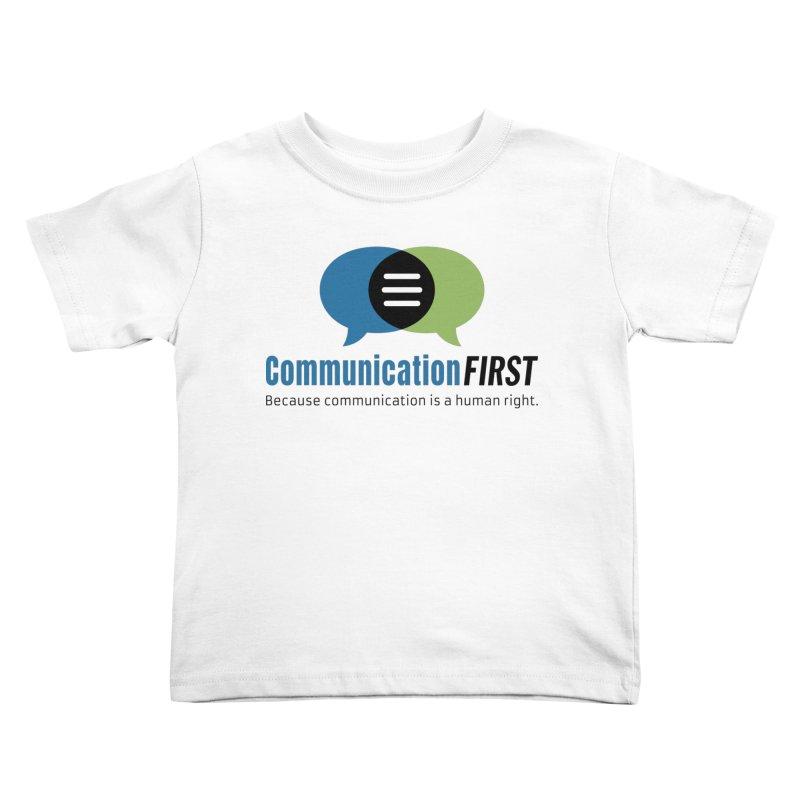 Logo Original Kids Toddler T-Shirt by CommunicationFIRST's Artist Shop