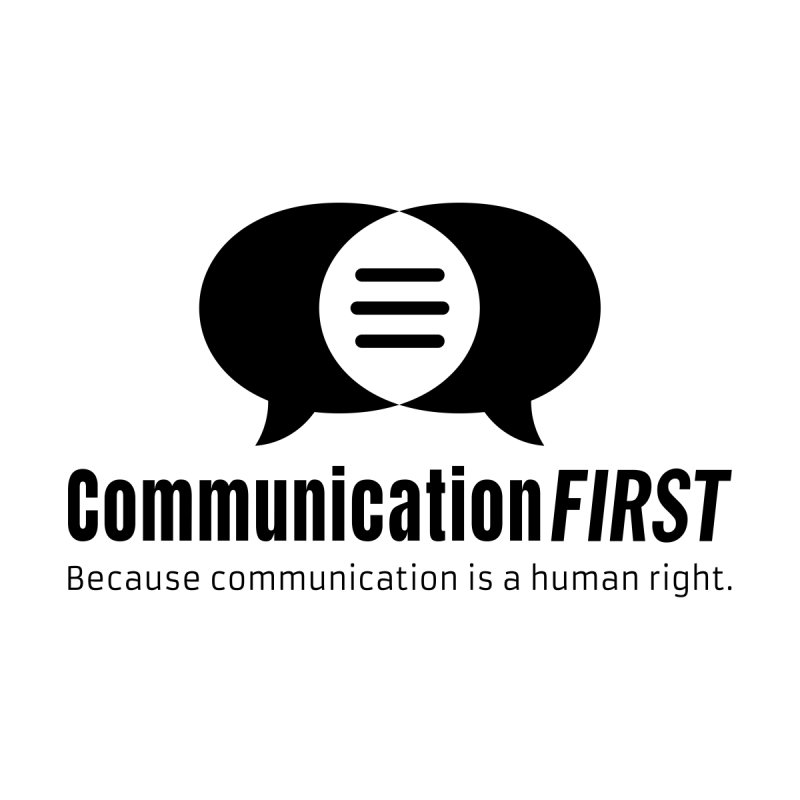 Logo Black by CommunicationFIRST's Artist Shop