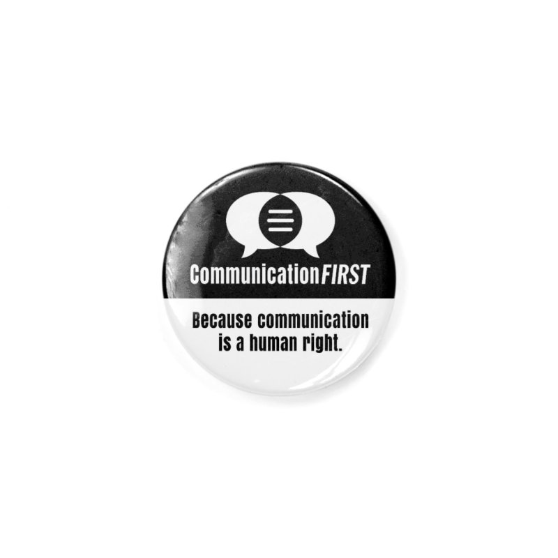 Black-over-White Round CommunicationFIRST Logo Accessories Button by CommunicationFIRST's Artist Shop